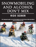 Vertical Poster of Snowmobilers and text 'Snowmobiling and Alcohol Don't Mix, Ride Sober'