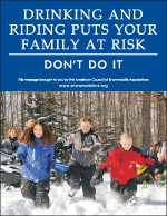 Vertical Poster of Snowmobilers and text 'Drinking and Riding Puts Your Family at Risk. Don't Do It'