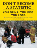 Vertical Poster of Snowmobilers and text 'Don't Become A Statistic. You Drink. You Ride. You Lose'