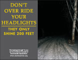 Horizontal Poster of Snowmobilers and text 'Don't Over Ride Your Headlights. They Only Shine 200 Feet'