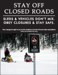 Vertical Poster of Snowmobilers and text 'Stay Off Closed Roads. Sleds and Vehicles Don't Mix. Obey Closures and Stay Safe.'