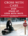 Vertical Poster of Snowmobilers and text 'Cross With Care. Stop. Stand Up. Look Both Ways.'