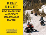 Horizontal Poster of Snowmobilers and text 'Keep Right. Ride Single File. Anticipate On-Coming Traffic'