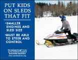 Horizontal Poster of Snowmobilers and text 'Put Kids on Sleds That Fit. Smaller Engines and Sled Size. Must be Able to Steer and Control.'