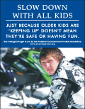 Vertical Poster of Snowmobilers and text 'Slow Down With All Kids. Just Because Older Kids are Keeping up, Doesn't Mean They're Safe or Having Fun.'